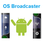 OS Broadcaster for Android