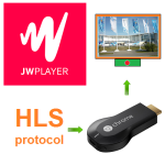 JW Player Google Chromecast HLS