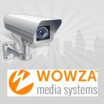 Вебинар от компании Wowza Media Systems. Вещание с IP камер