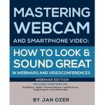 Новая книга Яна Озера. Mastering Webcam and Smartphone Video