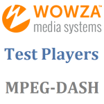 Wowza-Testplayers-MPEG-DASH