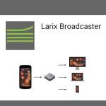 Larix Broadcaster и трансляции с мобильных устройств
